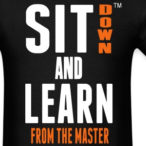 SIT DOWN AND LEARN FROM THE MASTER T-Shirts - Men's T-Shirt