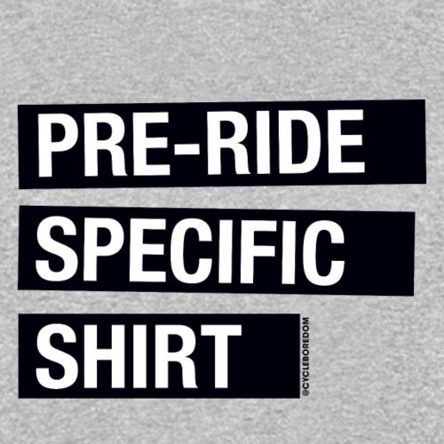 Pre-Ride Specific