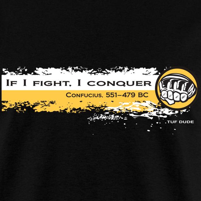 If I fight I conquer - Confucius 551- 479 BC - wb