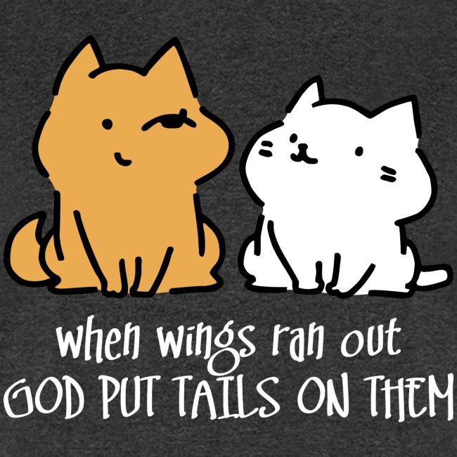 God put tails on them