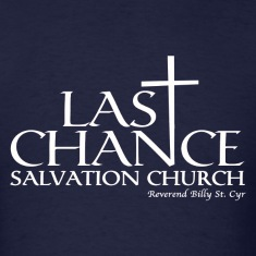 Last Chance Salvation Church [Justified] T-Shirts