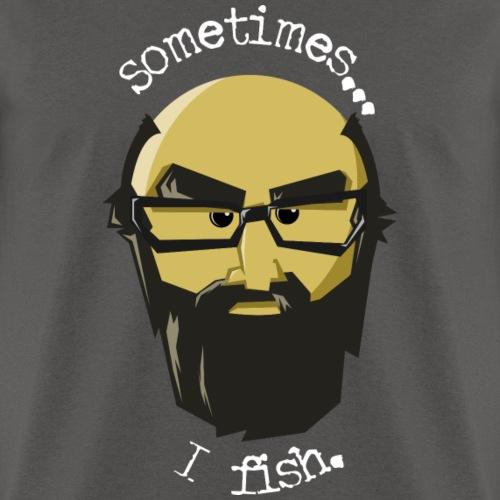 Sometimes I Fish