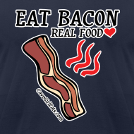 Design ~ Eat Bacon: Real Food Love [Men's AA Fitted Tee]