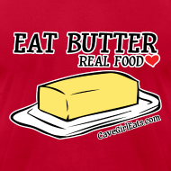 Design ~ Eat Butter: Real Food Love [Men's AA Fitted Tee]