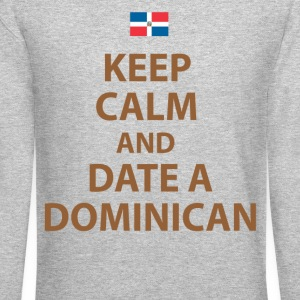 keep calm and date a dominican Long Sleeve Shirts - Crewneck Sweatshirt