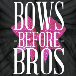 Bows before Bros T-Shirts - Unisex Tie Dye T-Shirt