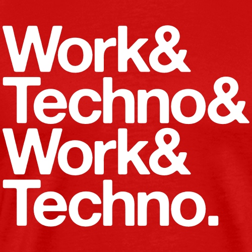 Work and techno