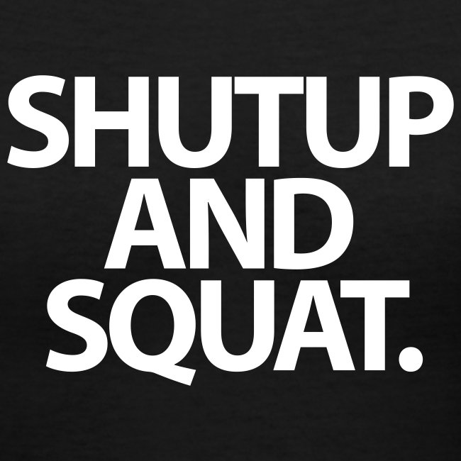 ShutUp And Squat | Womens v-neck