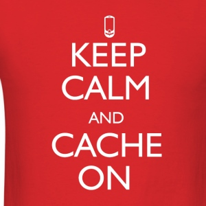 Keep Calm and Cache On - Men's T-Shirt