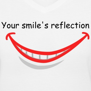 your smile's reflection - Women's V-Neck T-Shirt