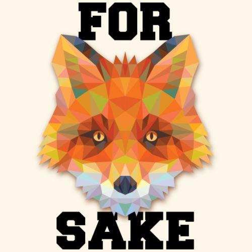 For Fox Sake - Funny Brain Teaser Shirt