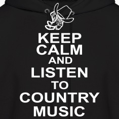 keep_calm_and_listen_to_the_country_music Hoodies