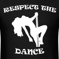 Design ~ Respect The Dance Black T-Shirt