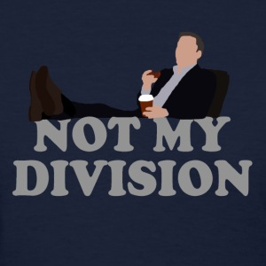 Not My Division - Women's T-Shirt