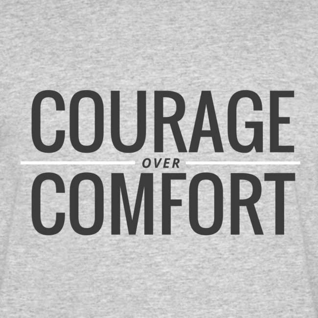 Courage Over Comfort T