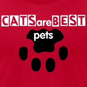 CATS are BEST pets - Men's T-Shirt by American Apparel