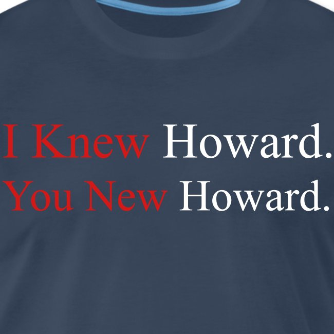 I Knew Howard - Navy Tee