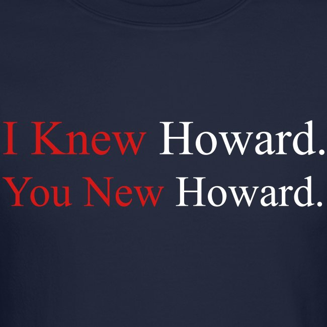 I Knew Howard - Navy Crewneck