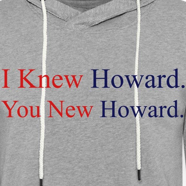 I Knew Howard - Grey Terry Hoodie