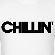 Design ~ CHILLIN Men's T-Shirt