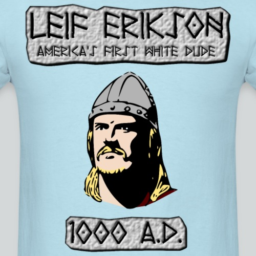 Leif Erikson: America's First White Dude