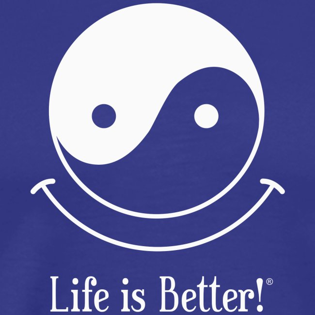 Yin Yang - Life is Better!®