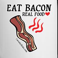 Design ~ Eat Bacon: Real Food Love Mug (1-SIDED)
