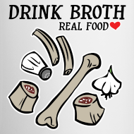 Design ~ Drink/Make Broth: Real Food Love Mug (2-SIDED!)