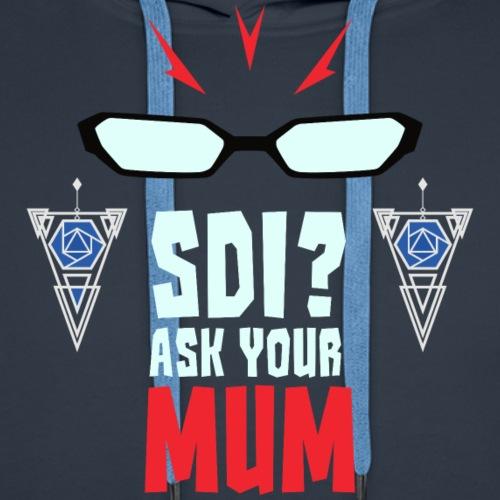 SDI? Ask Your Mum!