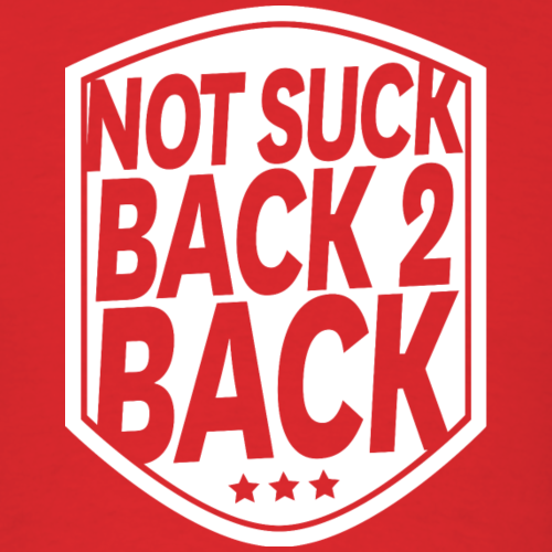 Not Suck Back To Back