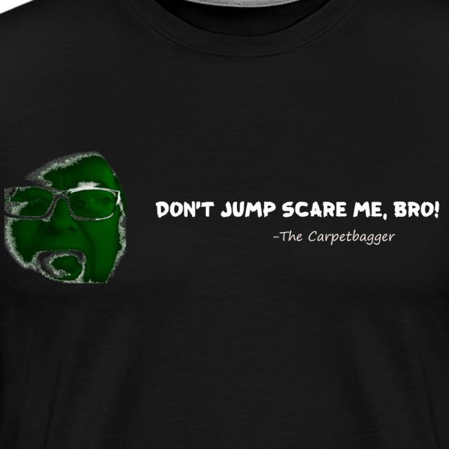 Don't Jump Scare Me Bro