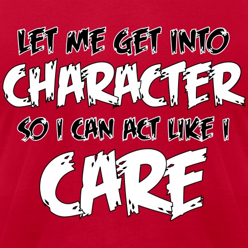 Get Into Character/Like I Care