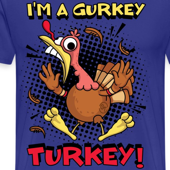 I:m a Gurkey Turkey (Adult)