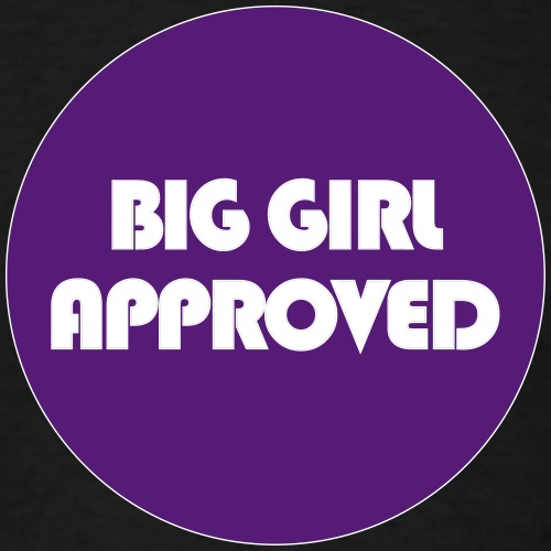 Big Girl Approved