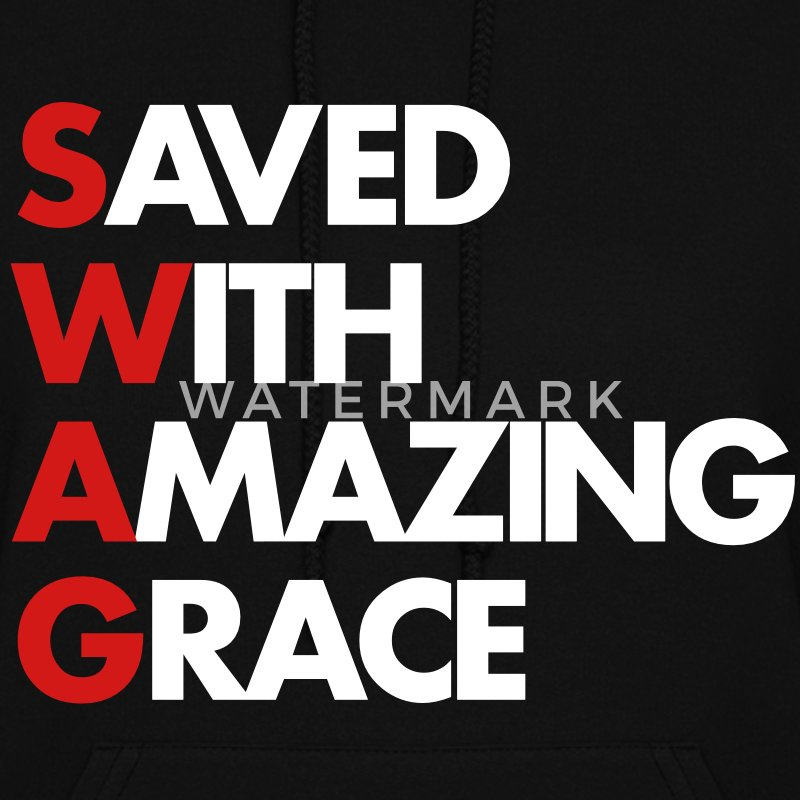 Saved With Amazing Grace (SWAG) Hoodies - Women's Hoodie