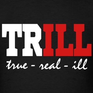 Trill T-Shirts - Men's T-Shirt