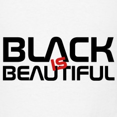 Black is Beautiful ! T-Shirts