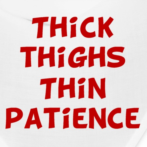 ThickThighs ThinPatience