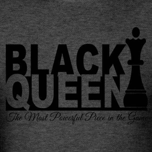 Black Queen Most Powerful Piece in the Game Tees