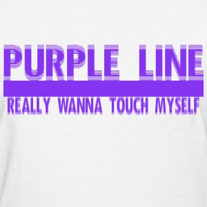 Purple line really want to touch myself Women's T-Shirts - Women's T-Shirt