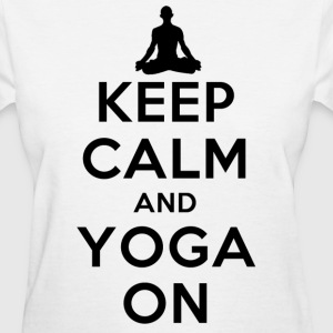 keep calm and yoga on - Women's T-Shirt