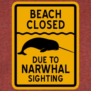 Narwhal Sighting Beach Closed T-Shirts - Unisex Tri-Blend T-Shirt by American Apparel