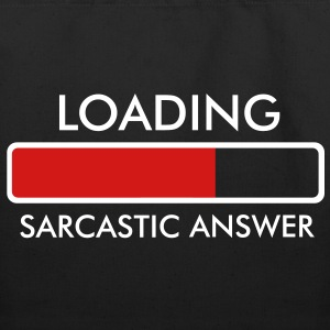 Loading Sarcastic Answer... Bags  - Eco-Friendly Cotton Tote