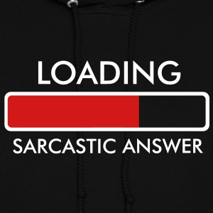 Loading Sarcastic Answer... Hoodies - Women's Hoodie