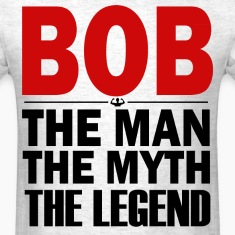 bob the man the myth the legend