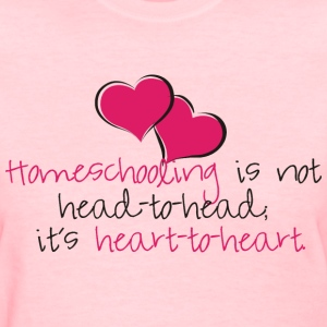 Homeschooling is Heart-to-Heart - Women's T-Shirt
