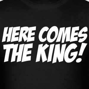 here comes the king T-Shirts - Men's T-Shirt