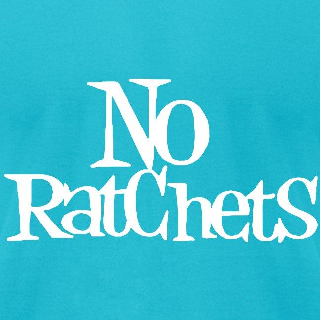 No Ratchets Tee
