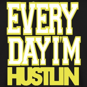 Everyday I'M HUSTLIN Hoodies - Men's Hoodie