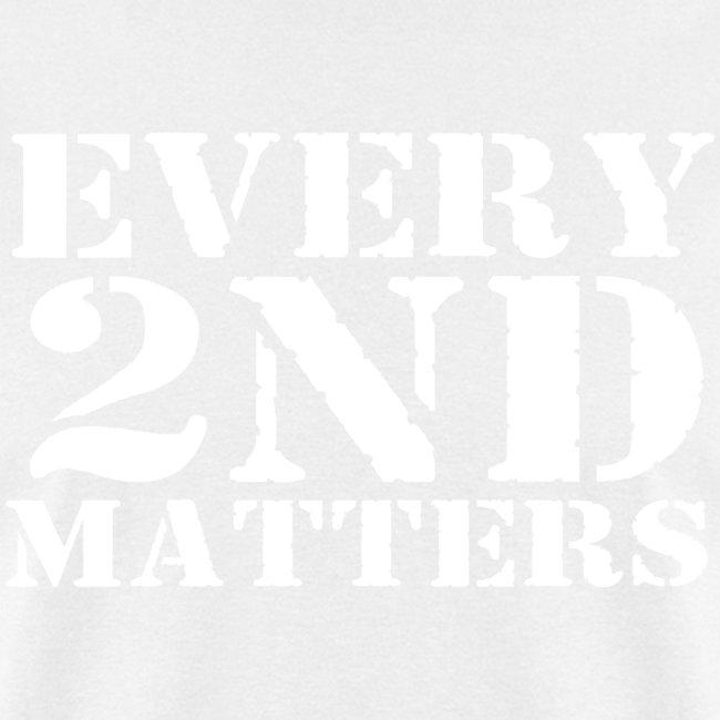 Every 2nd Matters (White)
